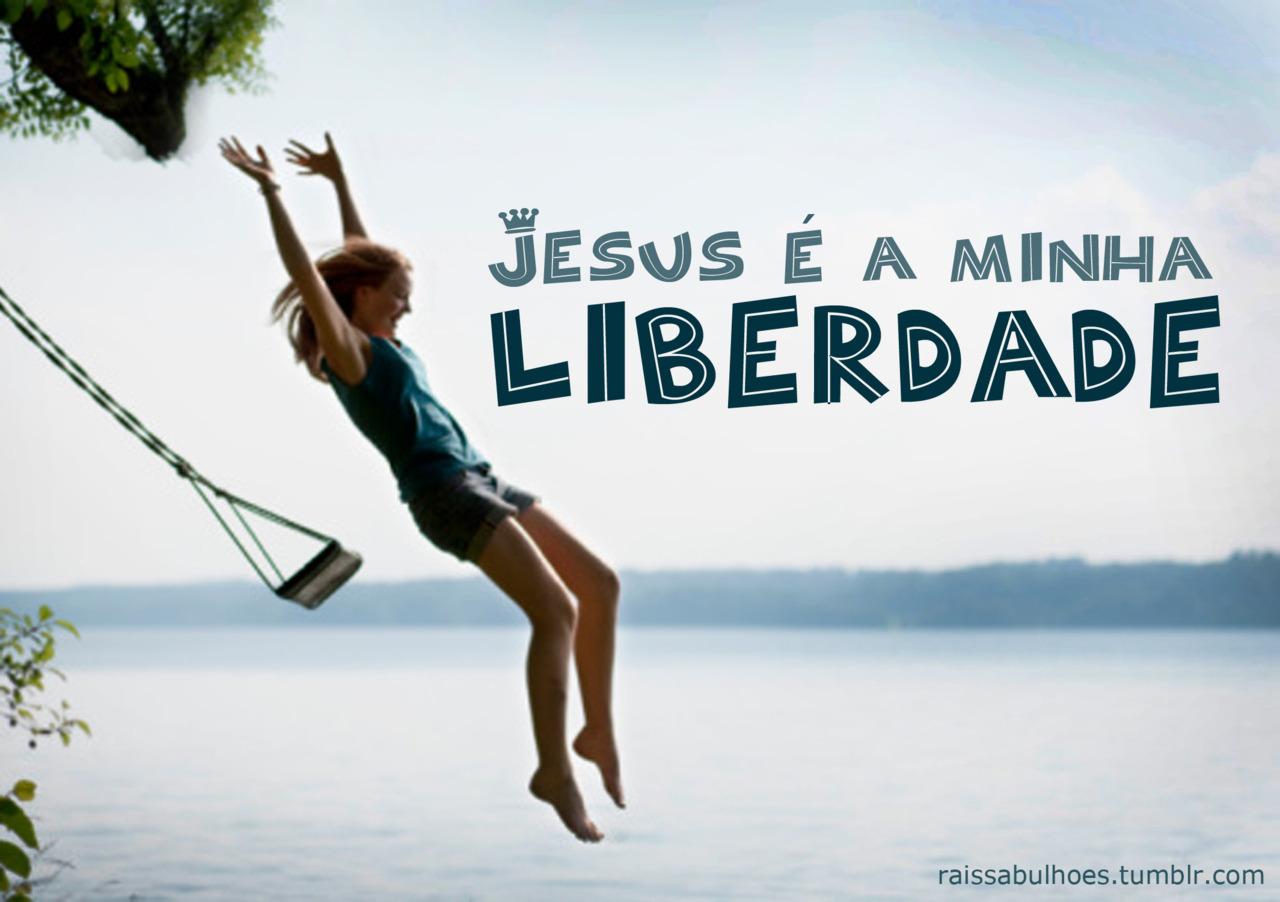 Recado Facebook Em Jesus temos liberdade!