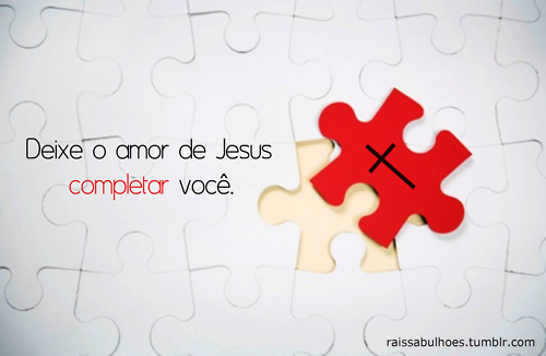 Recado Facebook Que o amor de Jesus te complete!