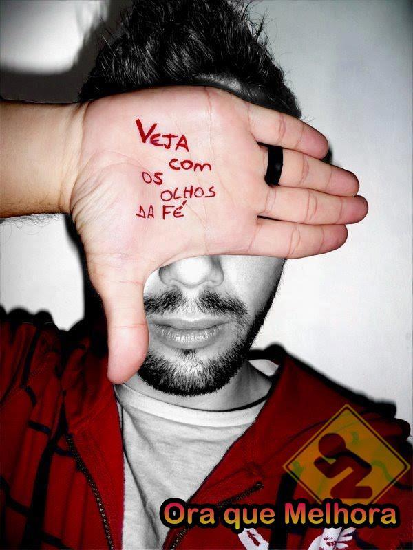Recado Facebook Veja com os olhos da Fé!