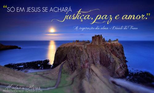 Recado Facebook Justiça, paz e amor vem de Deus