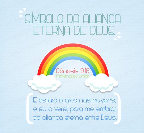 Recado Facebook O arco íris é simbolo da aliança com Deus