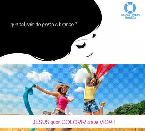 Recado Facebook Deixe Jesus colorir sua vida!