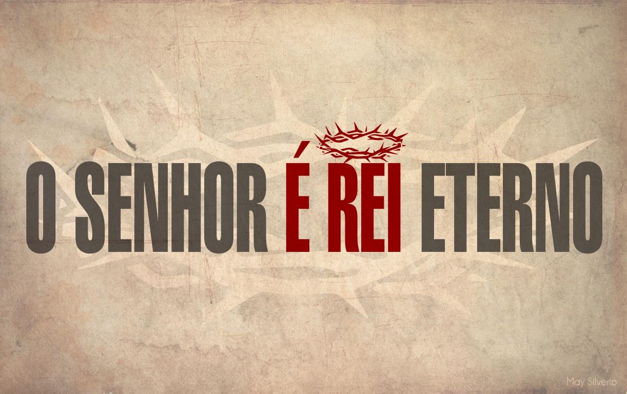 Recado Facebook O Senhor é Rei eterno!
