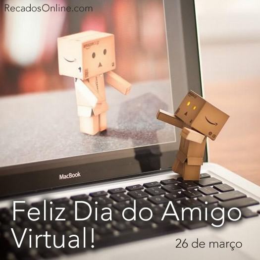 Recado Facebook Feliz dia do amigo virtual!