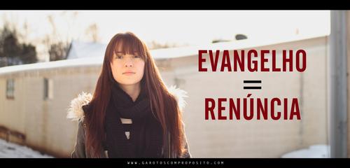 Recado Facebook Evangelho = Renúncia