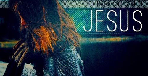 Recado Facebook Não sou nada sem JESUS!