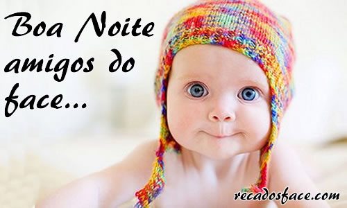 Recado Facebook Boa noite amigos do face!