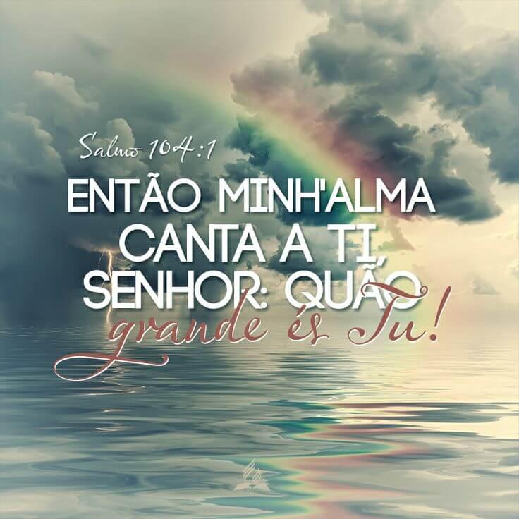 Recado Facebook Então Minh'alma Canta a Ti Senhor – Grande és Tu!