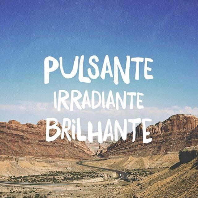 """Recado Facebook """"Pulsante, irradiante, brilhante! Você é tão lindo!"""" @palankinoficial +X"""