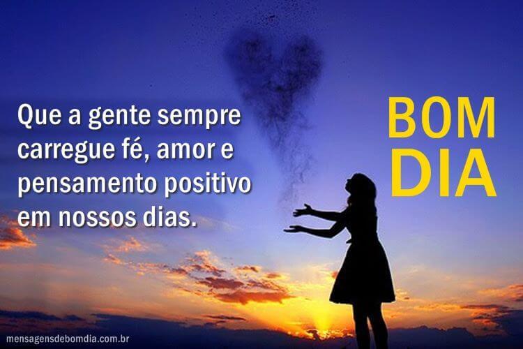 Recado Facebook Que a gente sempre carregue fé, amor e pensamento positivo.