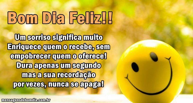 Muito Alegre Bom Dia: Bom Dia Feliz, Um Sorriso Significa Muito!