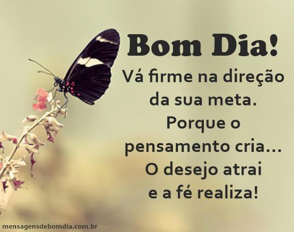Recado Facebook Bom dia! O desejo atrai e a fé realiza.