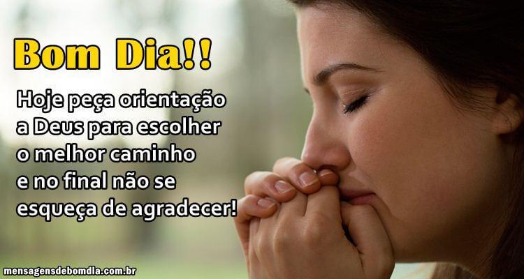 Recado Facebook Bom dia, peça orientação a Deus para o melhor caminho!