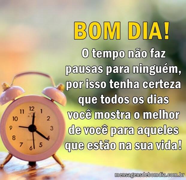 Recado Facebook O tempo não faz pausas, aproveite a vida ao máximo! Bom dia.
