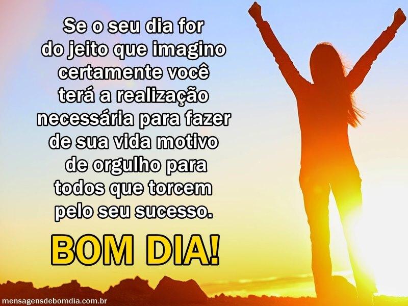 Recado Facebook Bom dia, faça da sua vida um motivo de orgulho!
