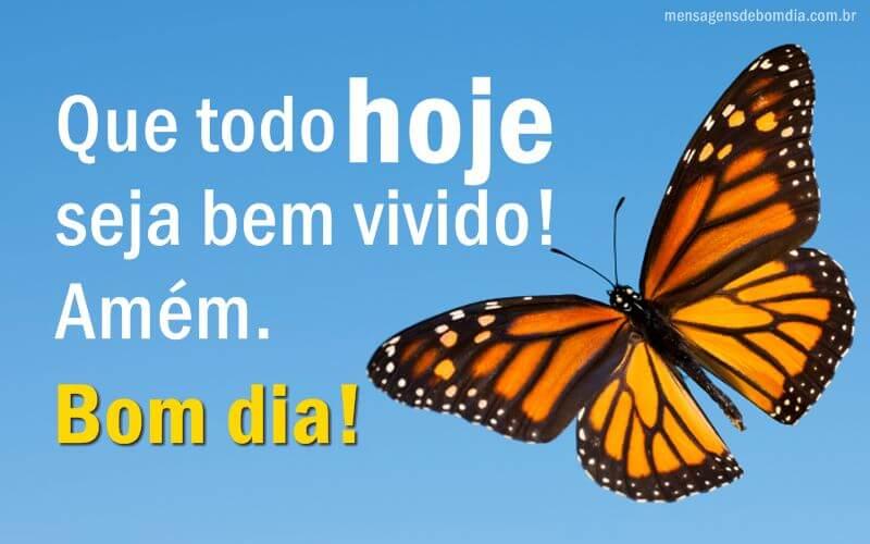 Recado Facebook Que todo hoje seja bem vivido! Bom dia.