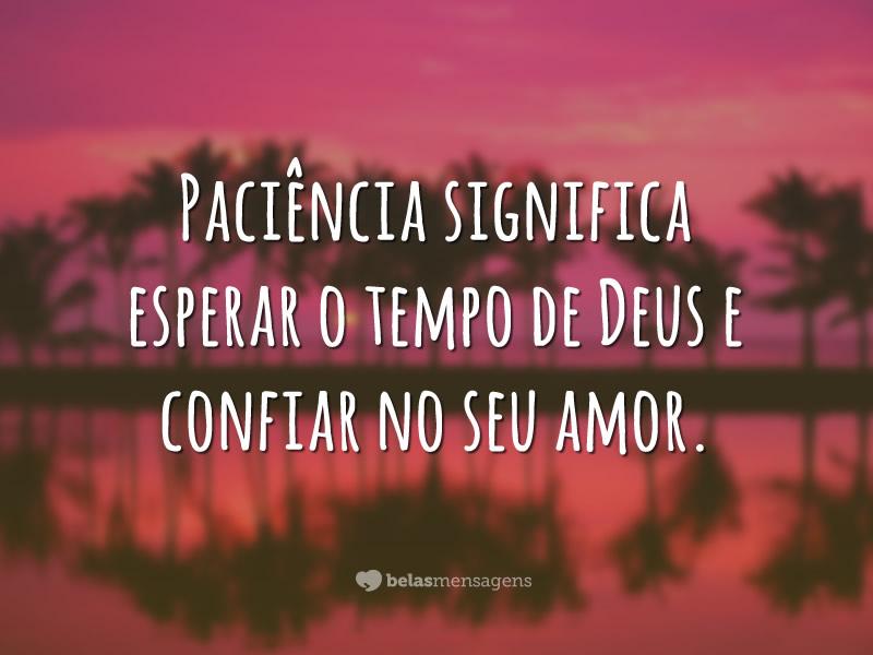 Recado Facebook O amor gera paciência.